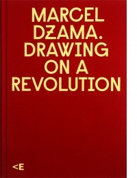 "Marcel Dzama. ""Drawing on a Revolution"""